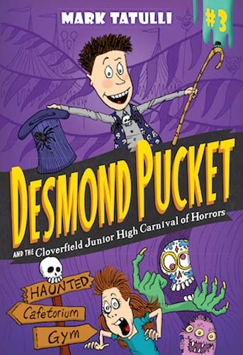 Desmond Pucket and the Cloverfield Junior High Carnival of Horrors (Volume 3)