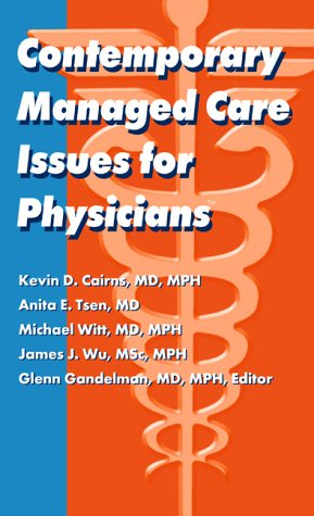 Contemporary Managed Care Issues for Physicians
