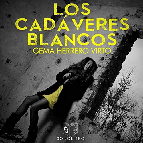 Los cadáveres blancos [The White Corpses] audiobook cover art