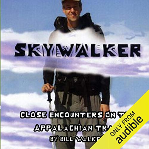 Skywalker: Close Encounters on the Appalachian Trail audiobook cover art