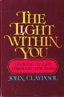 The Light Within You: Looking at Life Through New Eyes