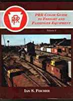 PRR COLOR GUIDE TO FREIGHT AND PASSENGER EQUIPMENT (VOLUME 2)