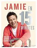 Jamie en 15 minutes - Délicieux, généreux, super rapide