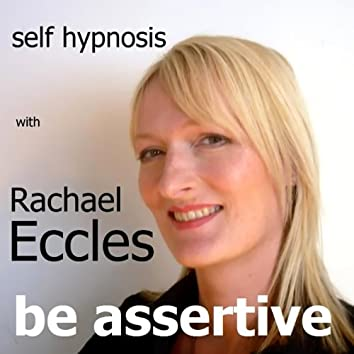 Self Hypnosis - Be Assertive
