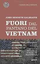 Fuori dal pantano del Vietnam: Pentagon Papers – Gli anni di Kennedy. Con scritti di Bertrand Russell, Vo Nguyen Giap, Ken...