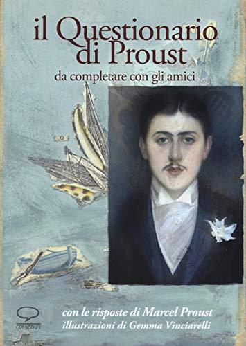 Il questionario di Proust da completare con gli amici. Con le risposte di Marcel Proust