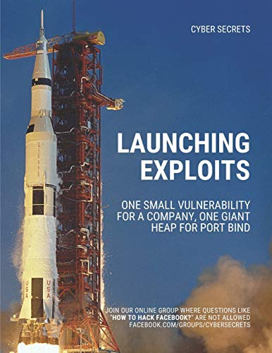Launching Exploits: One Small Vulnerability For A Company, One Giant Heap for Port Bind (Cyber Secrets)