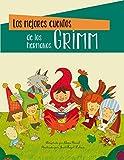 Los mejores cuentos de los hermanos Grimm (Clásicos de siempre)