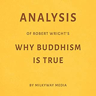 Analysis of Robert Wright's Why Buddhism Is True cover art