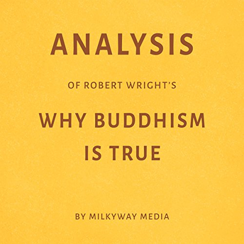 Analysis of Robert Wright's Why Buddhism Is True audiobook cover art