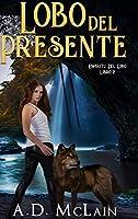 Lobo Del Presente: Edición de Letra Grande en Tapa dura