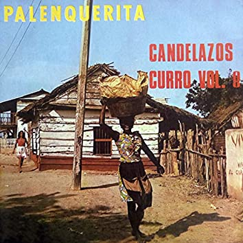 Palenquerita: Candelazos Curro, Vol. 8