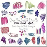 Once You Could Doodle, You Could Paint, Create Easy And Quick Drawings In Pieces Of Art (English Edition)
