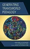 Generating Transworld Pedagogy: Reimagining La Clase Mágica