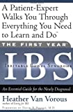 The First Year: IBS (Irritable Bowel Syndrome)--An Essential Guide for the Newly Diagnosed