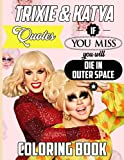 Trixie And Katya Quotes Coloring Book: Trixie And Katya Enchanting Inspirational Motivational Quote Wearing Words Coloring Books For Adult ! The Color Wonder