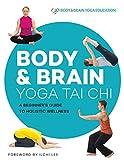Body & Brain Yoga Tai Chi: A Beginner's Guide to Holistic Wellness