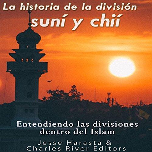 La historia de la división suní y chií [The History of the Sunni vs. Shiite Division] audiobook cover art