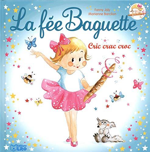 La fée Baguette: Cric crac croc - Dès 3 ans