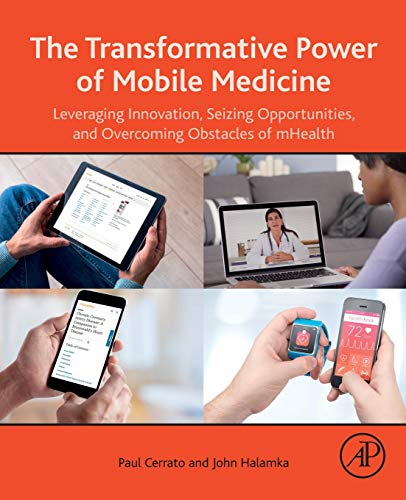 The Transformative Power of Mobile Medicine: Leveraging Innovation, Seizing Opportunities and Overcoming Obstacles of mHealth