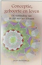Conceptie, geboorte en leven: de verbinding van de ziel met het lichaam (Dutch Edition)