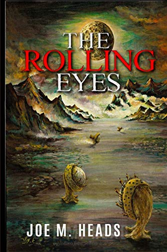 Book: The Rolling Eyes by Joe M. Heads