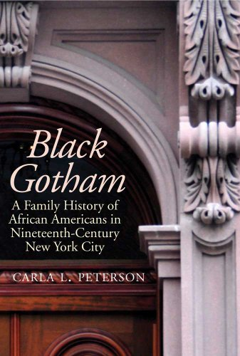 Black Gotham: A Family History of African-Americans in Nineteenth Century New York City