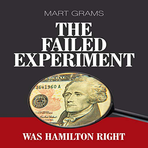 The Failed Experiment: Was Hamilton Right audiobook cover art