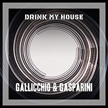 Drink My House