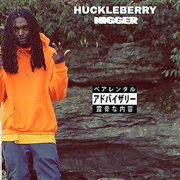 Huckleberry Nigger