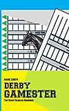 Game Lights: Derby Gamester: The Derby Gambler Handbook