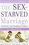 The Sex-Starved Marriage : A Couple's Guide to Boosting Their Marriage Libido(Paperback) - 2004 Edition