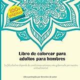 Libro de colorear para adultos para hombres - La felicidad no depende de condiciones externas, esta gobernada por nuestra actitud mental. (Mandala)