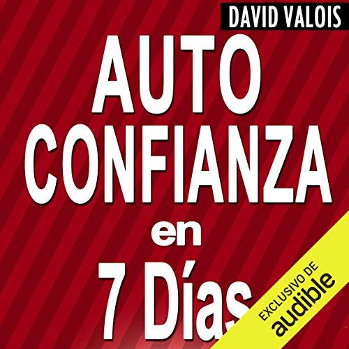 Autoconfianza En 7 Días [Self-Confidence in 7 Days] cover art