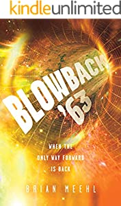 Blowback '63: When the Only Way Forward Is Back (Blowback Trilogy Book 2)
