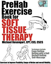 PreHab Exercise Book for Soft Tissue Therapy: Exercises to Improve Flexibility, Range of Motion and overall Mobility.