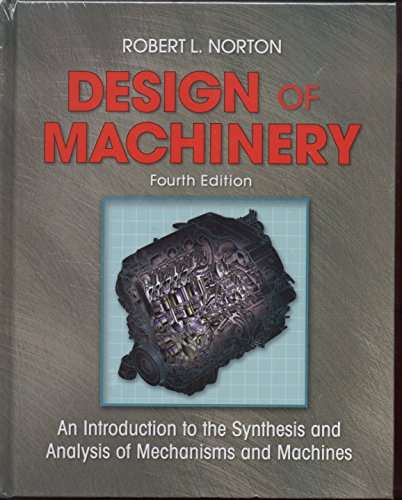 Design of Machinery: An Introduction to the Synthesis and Analysis of Mechanisms and Machines [With CDROM]