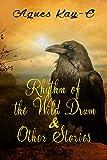 Rhythm of the Wild Drum & Other Stories