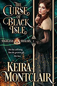 The Curse of Black Isle (Highland Healers Book 1) by [Keira Montclair]