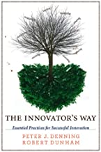 The Innovator's Way: Essential Practices for Successful Innovation (The MIT Press)