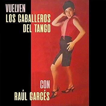 Vuelven los Caballeros del Tango