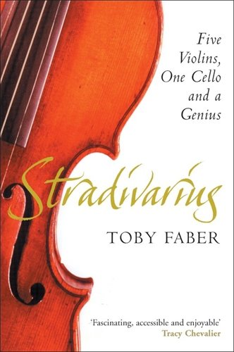 Stradivarius: Five Violins, One Cello and a Genius