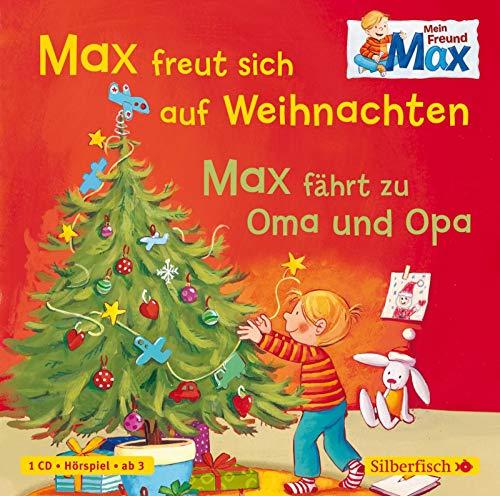 Mein Freund Max 3: Max freut sich auf Weihnachten / Max fährt zu Oma und Opa: 1 CD (3)