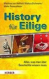 Markus Dichmann, Matthias von Hellfeld, Meike Rosenplänter: History für Eilige