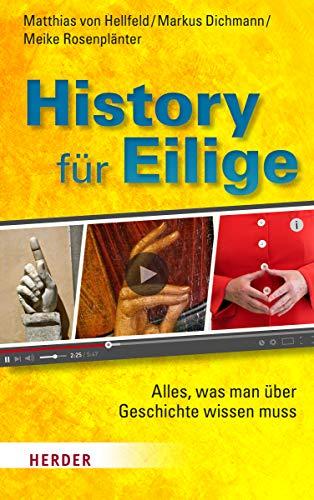 History für Eilige: Alles, was man über Geschichte wissen muss: Alles, was man ber Geschichte wissen muss