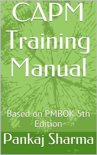 CAPM Training Manual: Based on PMBOK 5th Edition (English Edition)