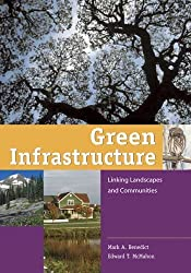 Green Infrastructure: Linking Landscapes and Communities (2nd Edition)