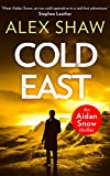 Cold East (An Aidan Snow SAS Thriller, Band 3)