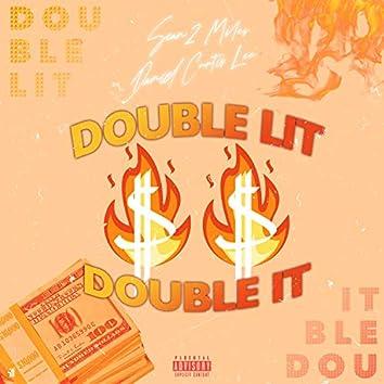Double Lit Double It
