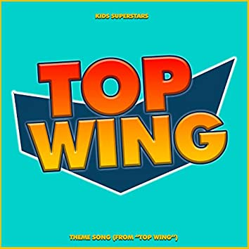 """Top Wing Theme Song (from """"Top Wing"""")"""